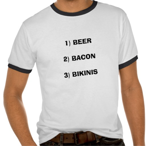 Beer, Bacon, Bikinis T-Shirt