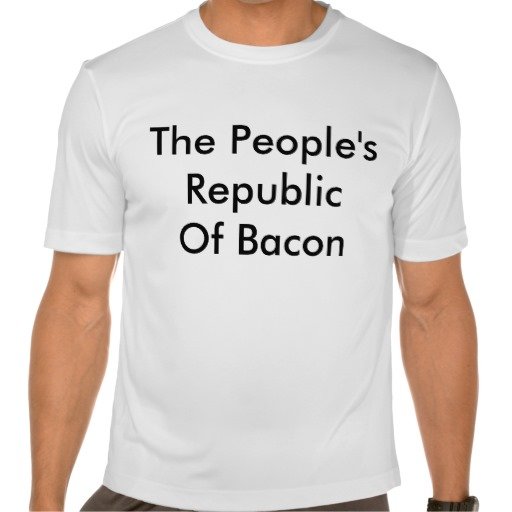 The People's Republic Of Bacon T-Shirt
