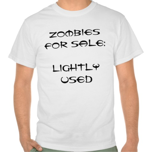 Lightly Used Zombies For Sale T-Shirt